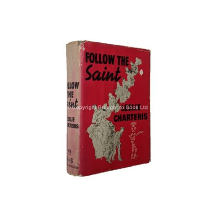 Follow the Saint by Leslie Charteris First Edition Hodder & Stoughton 1939